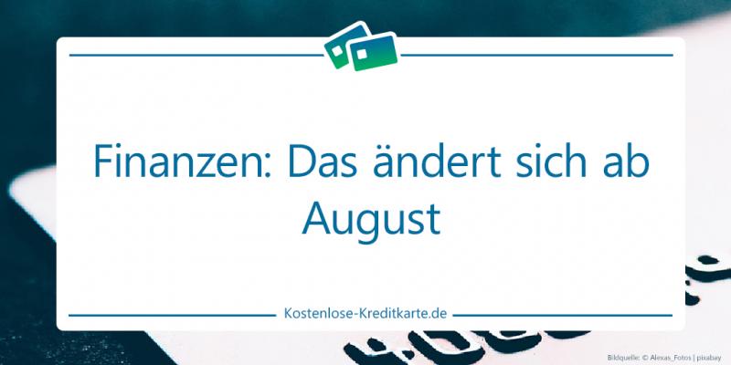 Finanzen: Das ändert sich ab August 2020
