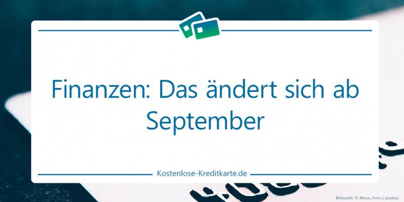 Finanzen: Das ändert sich ab September 2021